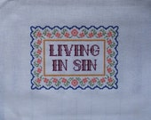 Living in Sin Cross Stitch Pattern