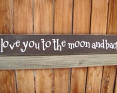 I Love You to the Moon and Back Sign Ready to Ship