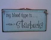 My Blood Type Is Starbucks