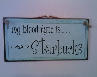 My Blood Type Is Starbucks
