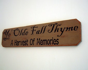 Fall Sign- Ye Olde Fall Thyme A Harvest of Memories, Primitive Sign (Autumn/ Harvest Decor)