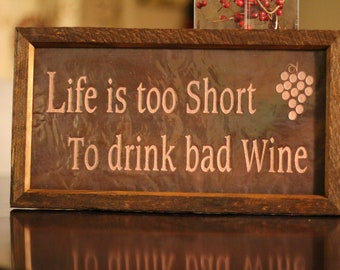 Life is Too Short to Drink Bad Wine Copper Art