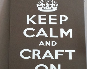 Keep Calm and Craft On Vinyl Wall Decal