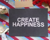 Create happiness - Poster / Print (To Do List / Home Decor)