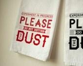 Screenprinted Kitchen Tea Towel Please Do Not Disturb The Dust