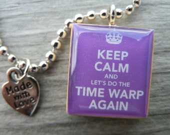 Rocky Horror Picture Show Keep Calm And Lets Do The Time Warp Again Scrabble Tile Pendant Necklace