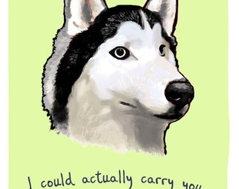 Husky 8x10 Print of Original Painting with phrase