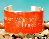 Rustic Cuff Quote Cuff - Change your heart, Change your life - Q04