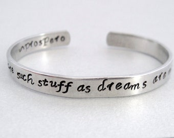 Shakespeare Bracelet - We Are Such Stuff As Dreams Are Made On - Hand Stamped Cuff in Aluminum, Golden Brass or Sterling Silver