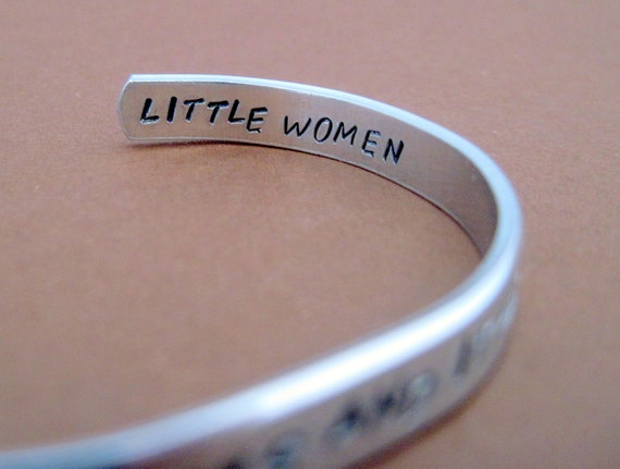 Little Women Bracelet - She is Too Fond of Books - Hand Stamped Cuff in Aluminum, Golden Brass or Sterling Silver  - customizable