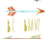 Giclée print - 'Be Brave' A4