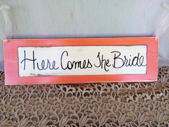 Rustic Coral and Ivory Here Comes The Bride Wedding Sign