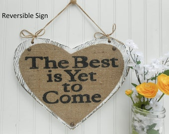 Reversible wedding heart, The Best is Yet to Come and Here Comes The Bride, burlap primitive, white or ivory