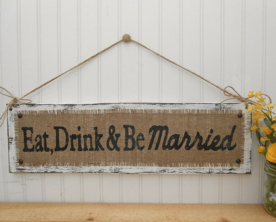 Burlap and Twine Wedding sign, Eat, Drink and Be Married, hanging rustic