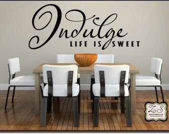 "Indulge, Life is Sweet 36""w x 15""h (KR003)- Vinyl Wall Art/vinyl decal: walls, tiles, doors, windows, mirrors, etc."