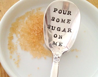 Pour Some Sugar On Me Spoon - Hand Stamped Vintage Sugar Spoon - 2012 Original ForSuchATimeDesigns