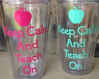 Keep Calm and Teach On Personalized Tumbler with lid and straw
