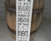 Life is not measured.... sign