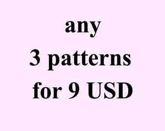 Get Any 3 Patterns for 9 USD