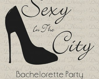 Wedding Bridal Party Bachelorette Party Sexy In City Printable Digital Download for Fabric Iron on Transfer Fabric Pillow Tea Towel DT982