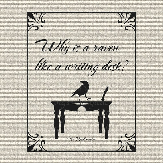 Mad Hatter Quotes: Alice In Wonderland Mad Hatter Raven Writing Desk Printable
