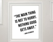 8x10in Steinbeck poster - Nothing Good Gets Away