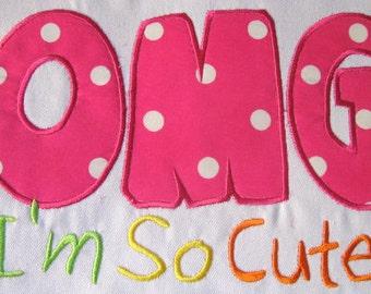 OMG I'm So Cute Machine Applique Embroidery Design - 4x4, 5x7 & 6x8
