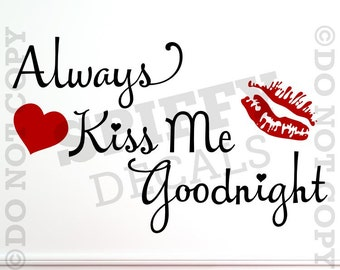 Always Kiss Me Goodnight With Lips And Heart Vinyl Wall Decal Sticker Decor Bedroom Romance
