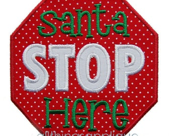 Santa Stop Here - Christmas Applique Design - 3 Sizes - INSTANT DOWNLOAD