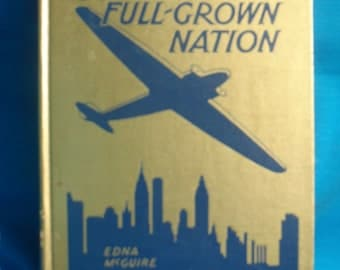 A Full-Grown Nation by Edna McGuire, 1938 3rd Printing Gold Electroplated Cover