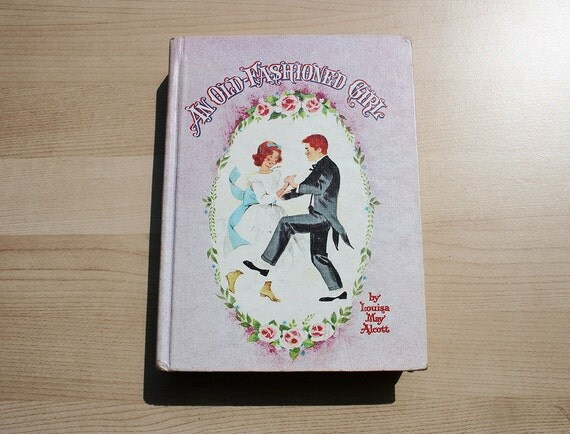 An Old Fashioned Girl - Louisa May Alcott - 1963 - Illustrated Fiction Book