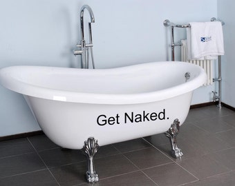 Get Naked wall decal for Bathroom Wall Art Vinyl wall Decal sticker