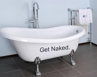 Get Naked wall decal for Bathroom  -Wall Art- wall art- wall sticker- bathroom decal - sticker - home decor- bathroom decor-