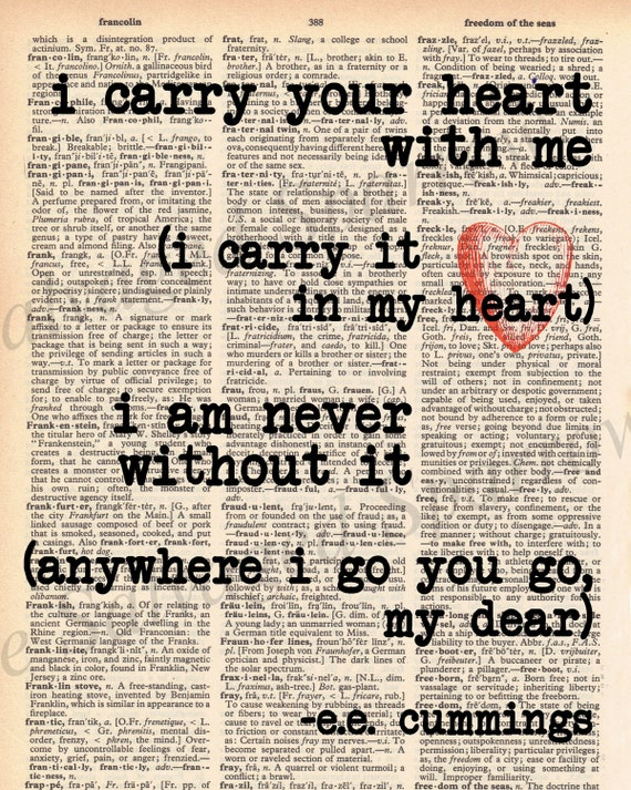 I carry your heart - Vintage Dictionary E.E. Cummings Quote - I carry your heart with me...