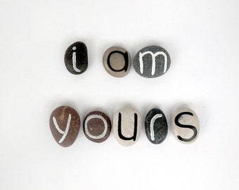 Valentine's day, I Am Yours, 8 Magnets Letters, Custom Quote, Beach Pebbles, Inspirational Word or Quote, Sea Stones, Personalized, Rocks