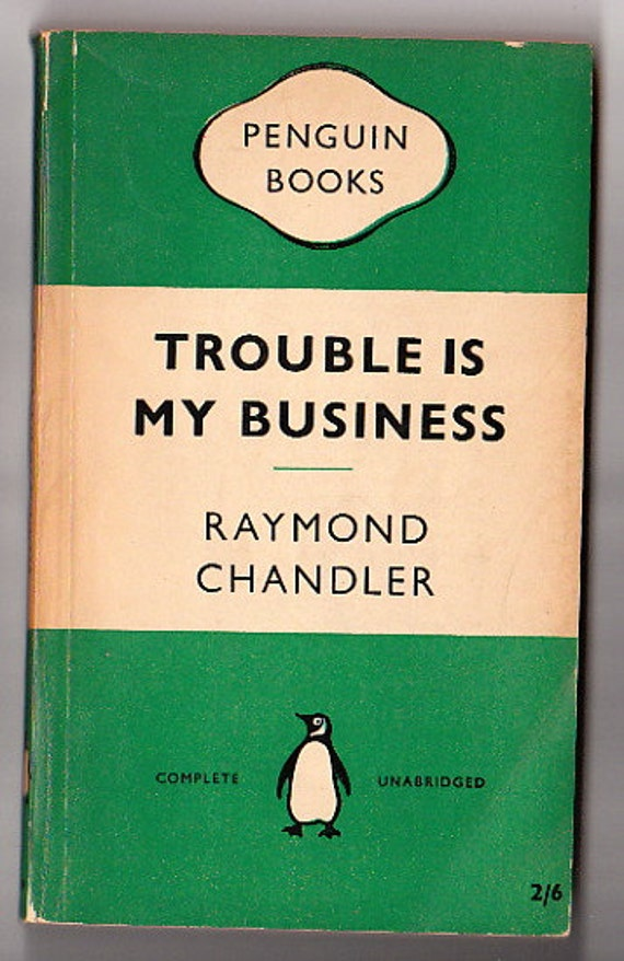 Trouble is My Business by Raymond Chandler -- Classic 1957 Penguin Edition