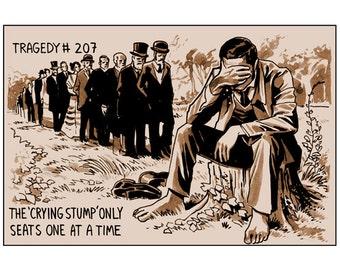 Tragedy 207: Crying Stump Print