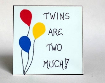 Refrigerator Gift Magnet about Twins - Quote, identical, fraternal children, siblings,red, yellow, blue balloons