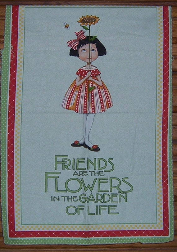 Friends Are The Flowers In The Garden Of Life By Katznquilts