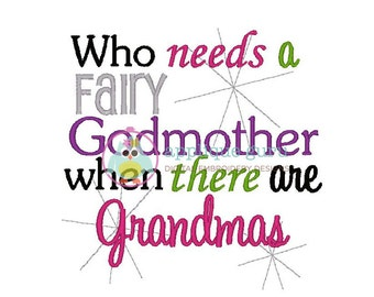 Who needs a Fairy Godmother When There are Grandmas  --  Machine Embroidery Design
