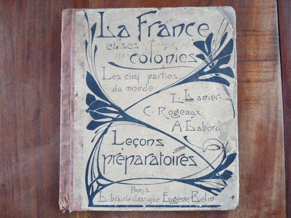 Antique GEOGRAPHY SCHOOL BOOK, French book with lessons for the highest classes of primary school, Art Nouveau Style.
