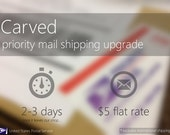 Upgrade to USPS Priority Mail Shipping - CARVED