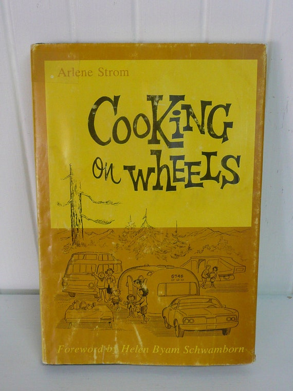 Vintage Airstream Cookbook, Cooking on Wheels by Arlene Strom, Hardcover with Dust Jacket - Vintage Travel Trailer and Home Decor