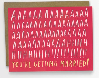 AAAAAAAHH Youre Getting Married Congratulations Card Wedding Card Engagement Card Emily McDowell / 158-C