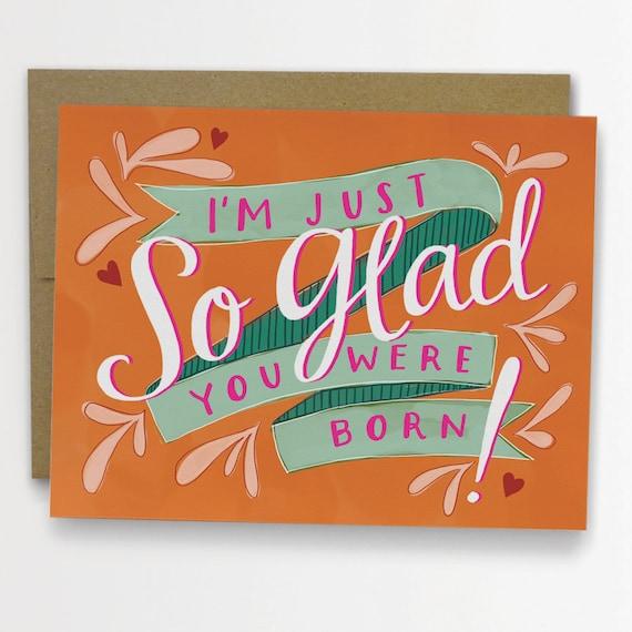 So Glad You Were Born Birthday Card / No. 132-C