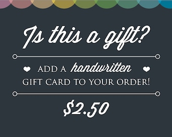 Add a handwritten Gift Card to your Order