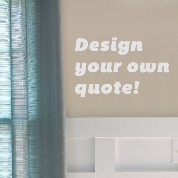 Design your Own quote Wall Sticker saying by Vinylimpression