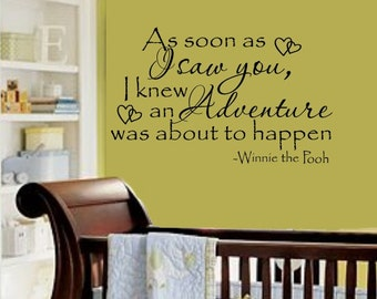 As Soon as I saw you, I knew an adventure was about to happen  Winnie the Pooh Quote Nursery VInyl Wall Lettering Decal LARGE 36Wx22H