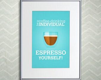 "Espresso Yourself Coffee Print - Home Decor Espresso Poster - 11x17"" or A3"