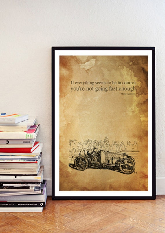 "Original Art print,1930 Race Car. ""If everything seems to be in control,you're not going fast enough"", Mario Andretti - 11.5x16 in."